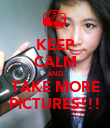 KEEP CALM AND TAKE MORE PICTURES!!! - Personalised Poster large