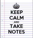 KEEP CALM AND TAKE NOTES - Personalised Poster large