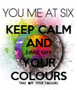 KEEP CALM AND TAKE OFF YOUR COLOURS - Personalised Poster large