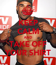 KEEP CALM AND TAKE OFF YOUR SHIRT - Personalised Poster large