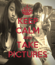KEEP CALM AND TAKE PICTURES - Personalised Poster large