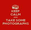 KEEP CALM AND TAKE SOME PHOTOGRAPHS - Personalised Poster large