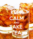 KEEP CALM AND TAKE  TEA - Personalised Poster large