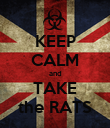 KEEP CALM and TAKE the RATS - Personalised Poster large