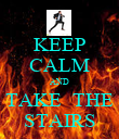 KEEP CALM AND TAKE  THE STAIRS - Personalised Poster large