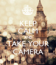 KEEP CALM AND TAKE YOUR CAMERA - Personalised Poster large