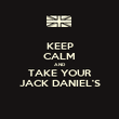 KEEP CALM AND TAKE YOUR JACK DANIEL'S - Personalised Poster large