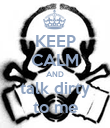 KEEP CALM AND talk dirty to me - Personalised Poster large