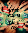 KEEP CALM AND TALK ON - Personalised Poster large