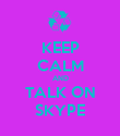 KEEP CALM AND TALK ON SKYPE - Personalised Poster large