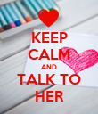 KEEP CALM AND TALK TO HER - Personalised Poster large