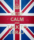KEEP CALM AND TALK TO SURAJ  - Personalised Poster large