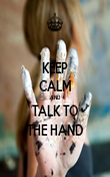 KEEP CALM AND TALK TO THE HAND - Personalised Poster large