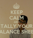 KEEP CALM AND TALLY YOUR BALANCE SHEET - Personalised Poster large