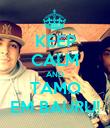 KEEP CALM AND TAMO EM BAURU! - Personalised Poster large