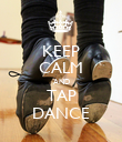KEEP CALM AND TAP DANCE - Personalised Poster large