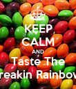 KEEP CALM AND Taste The Freakin Rainbow! - Personalised Poster large
