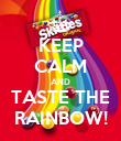 KEEP CALM AND TASTE THE RAINBOW! - Personalised Poster large