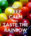 KEEP CALM AND TASTE THE RAINBOW - Personalised Poster large