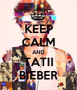 KEEP CALM AND TATII BIEBER - Personalised Poster large