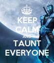 KEEP CALM AND TAUNT EVERYONE - Personalised Poster large