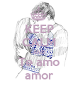 KEEP CALM AND Te amo amor - Personalised Poster large