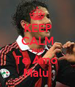 KEEP CALM AND Te Amo  Malu  - Personalised Poster large