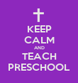 KEEP CALM AND TEACH PRESCHOOL - Personalised Poster large