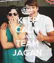 KEEP CALM AND TEAM JAGAN - Personalised Poster large