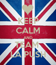KEEP CALM AND TEAM  LA PUSH - Personalised Poster large