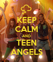 KEEP CALM AND TEEN ANGELS - Personalised Poster large