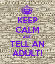 KEEP CALM AND TELL AN ADULT! - Personalised Poster large