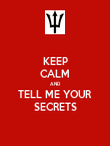 KEEP CALM AND TELL ME YOUR SECRETS - Personalised Poster large