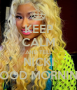 KEEP CALM AND TELL NICKI GOOD MORNING - Personalised Poster large