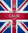 KEEP CALM AND TELL THE TRUTH !! - Personalised Poster large