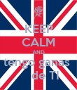 KEEP CALM AND tengo ganas      de TI - Personalised Poster large