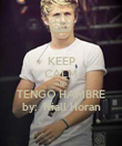 KEEP CALM AND TENGO HAMBRE by:  Niall Horan - Personalised Poster large