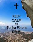 KEEP CALM AND Tenha Fé em DEUS! - Personalised Poster large