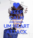 KEEP CALM AND TENHA UM HEART ATTACK - Personalised Poster small