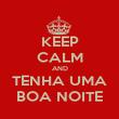 KEEP CALM AND TENHA UMA BOA NOITE - Personalised Poster large