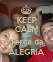 KEEP CALM AND Terça da ALEGRIA - Personalised Poster large