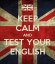 KEEP CALM AND TEST YOUR ENGLISH - Personalised Poster large