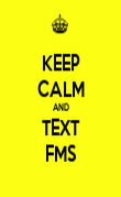 KEEP CALM AND TEXT FMS - Personalised Poster large