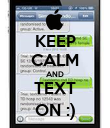 KEEP CALM AND TEXT ON :) - Personalised Poster large