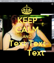 KEEP CALM AND Text Text        Text - Personalised Poster large