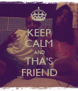 KEEP CALM AND THA'S FRIEND - Personalised Poster large