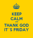 KEEP CALM and THANK GOD IT´S FRIDAY - Personalised Poster large