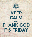 KEEP CALM AND THANK GOD IT'S FRIDAY - Personalised Poster large