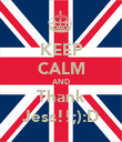KEEP CALM AND Thank Jess!!;):D - Personalised Poster large
