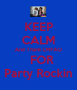 KEEP CALM And Thank LMFAO   FOR Party Rockin - Personalised Poster large